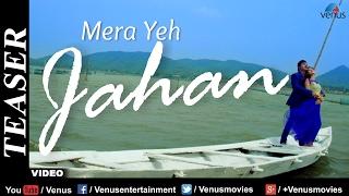 MERA YEH JAHAN - Song Promo | Romantic Hindi Song 2017 | Bollywood Love Song