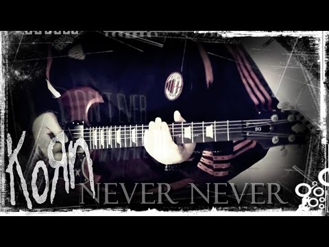 Korn - Never Never (guitar Cover) [new Song The Paradigm Shift] video