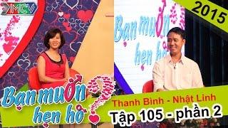 Phụ nữ càng ế càng sợ... không gặp người tử tế | Thanh Bình - Nhật Linh | BMHH 105