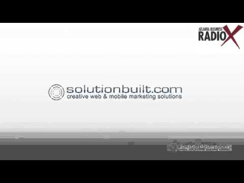 Atlanta Business Radio X & SolutionBuilt - Mobile Development & Internet Marketing
