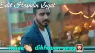 Kitni mohubbat hai mere dil main whatsapp clip