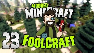 Minecraft: FOOLCRAFT | #23: We be RESTARTING (FOOL)! [Modded Minecraft]