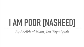 I am Poor┇Ibn Taymiyyah┇Poem  ᴴᴰ
