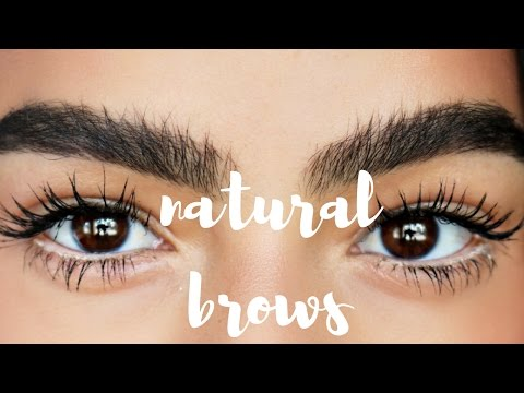 HOW TO: NATURAL BROWS   My Eyebrow Routine
