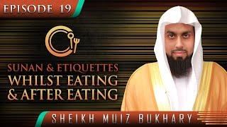 Sunan & Etiquettes Whilst Eating & After Eating? #SunnahRevival ? by Sheikh Muiz Bukhary ? TDR