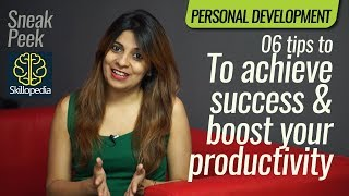 Personality Development Video - 06 Tips – How to achieve success & Boost your productivity