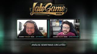 Late Game Show #140 - Semifinais Circuitão e CBLOL