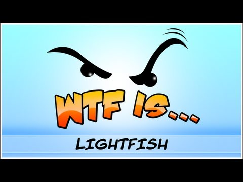  WTF Is... - Lightfish ? (WTF-a-thon Game 1)