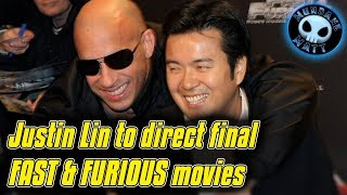 Justin Lin To Direct Final FAST & FURIOUS Movies