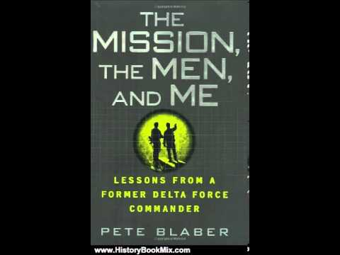 History Book Review: The Mission. The Men. and Me: Lessons from a Former Delta Force Commander by...