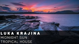 [Tropical House]Luka Krajina - Midnight Sun