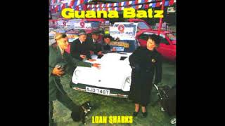The Guana Batz - Loan Sharks (Full Album) 1986