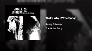 Jamey Johnson That's Why I Write Songs