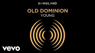 "Old Dominion - Young (From ""Songland"" [Audio])"