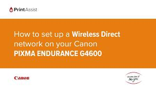 04. How to set up a Wireless Direct network on your Canon PIXMA G4600 MegaTank