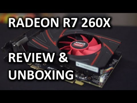 AMD Radeon R7 260X Unboxing & Review