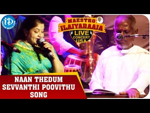 Maestro Ilaiyaraaja Live Concert - Naan Thedum Sevvanthi Poovithu Song - Ilaiyaraaja and Chitra