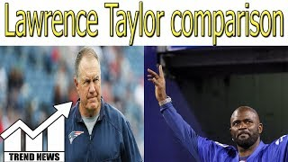 Patriots coach Bill Belichick isn't buying Khalil Mack-Lawrence Taylor comparison