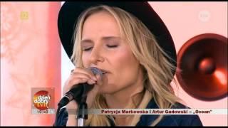 Artur Gadowski & Patrycja Markowska - Ocean live