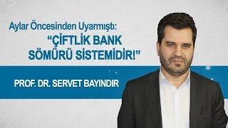 Aylar Öncesinden Uyarmıştı: Çiftlik Bank Sömürü Sistemidir! / Prof. Dr. Servet Bayındır