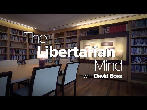 A Short Introduction to Libertarianism: The Libertarian Mind with David Boaz