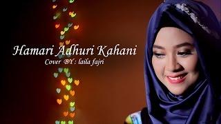 download lagu Hamari Adhuri Kahani - Arijit Singh Cover By Laila gratis