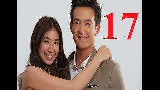 Hành trình của tình yêu tập 17, phim tình cảm Thái Lan hot nhất 2018