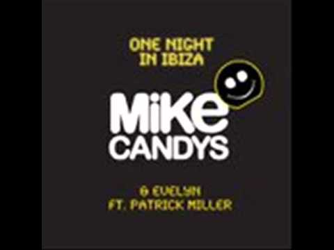 Mike Candys ft. Patrick Miller & Evelyn - One Night In Ibiza (Radio Mix)