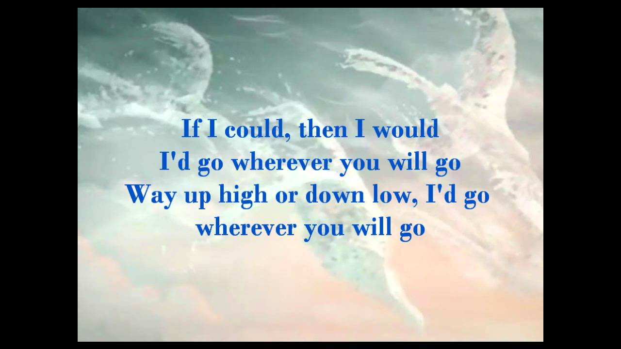go wherever you will go lyrics: