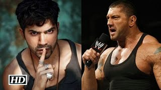 Varun Dhawan vs WWE wrestler David Bautista