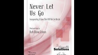 Never Let Us Go (SATB) - Ruth Elaine Schram