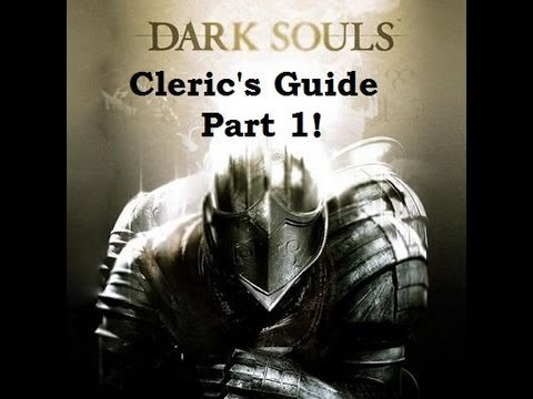 Dark Souls Prepare to Die Edition- Ultimate Cleric's Guide Part 1!