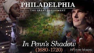 download lagu In Penn's Shadow 1680-1720 - Philadelphia: The Great Experiment gratis