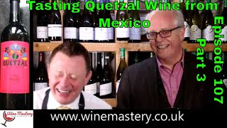 download musica Mexican Quetzal Malbec Wine Episode 107 Part 3