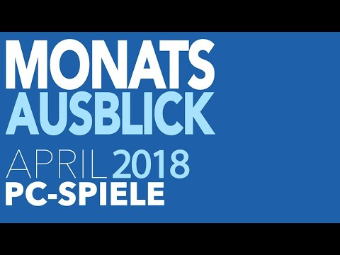 Neue PC-Spiele im April 2018 - Vorschau: Ein dickes Ende