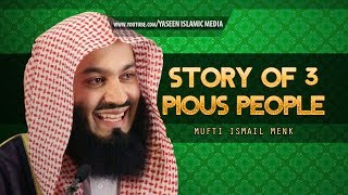 Story of 3 Pious People | Mufti Ismail Menk | Funny