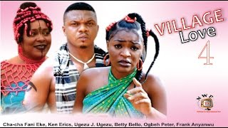 Village Love Nigerian Movie (Season 4) - Chacha Eke, Ken Erics