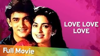 Love Love Love (HD) | Aamir Khan | Juhi Chawla | Gulshan Grover | Hindi Full Romantic Movie