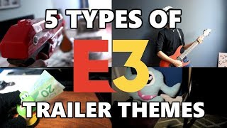 5 Types of E3 Trailer Themes