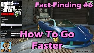 How To Go Faster - GTA Fact-Finding #6