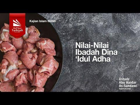 Nilai-nilai Ibadah Dina 'iedul Adha - Ustadz Abu Haidar Assundawy
