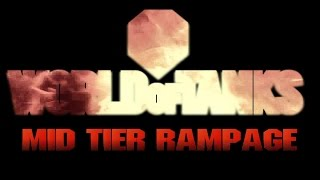 World of Tanks - Mid Tier Rampage