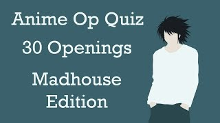 Anime Opening Quiz - 30 Openings (Easy - Hard) [Madhouse Edition]