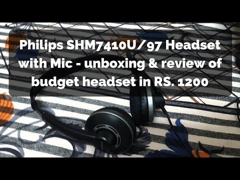 Philips SHM7410U/97 Headset with Mic - unboxing & review of budget headset in RS. 1200
