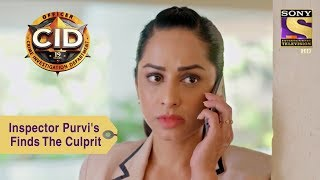 Your Favorite Character | Inspector Purvi's Finds The Culprit | CID