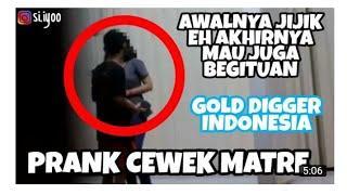 PRANK CEWEK MATRE PART#1 (GOLD DIGGER INDONESIA 2017)