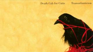 Watch Death Cab For Cutie Transatlanticism video