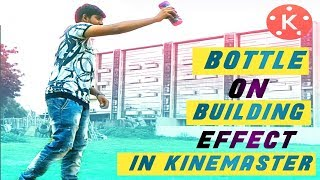 Bottle on Building Effect | Magic trick in kinemaster | kinemaster magic effect tutorial