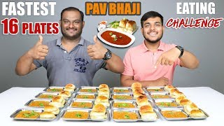 16 PLATES PAV BHAJI EATING CHALLENGE | Pav Bhaji Eating Competition | Food Challenge