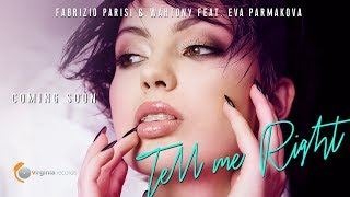 Fabrizio Parisi & WahTony feat. Eva Parmakova - Tell Me Right (Official Teaser)